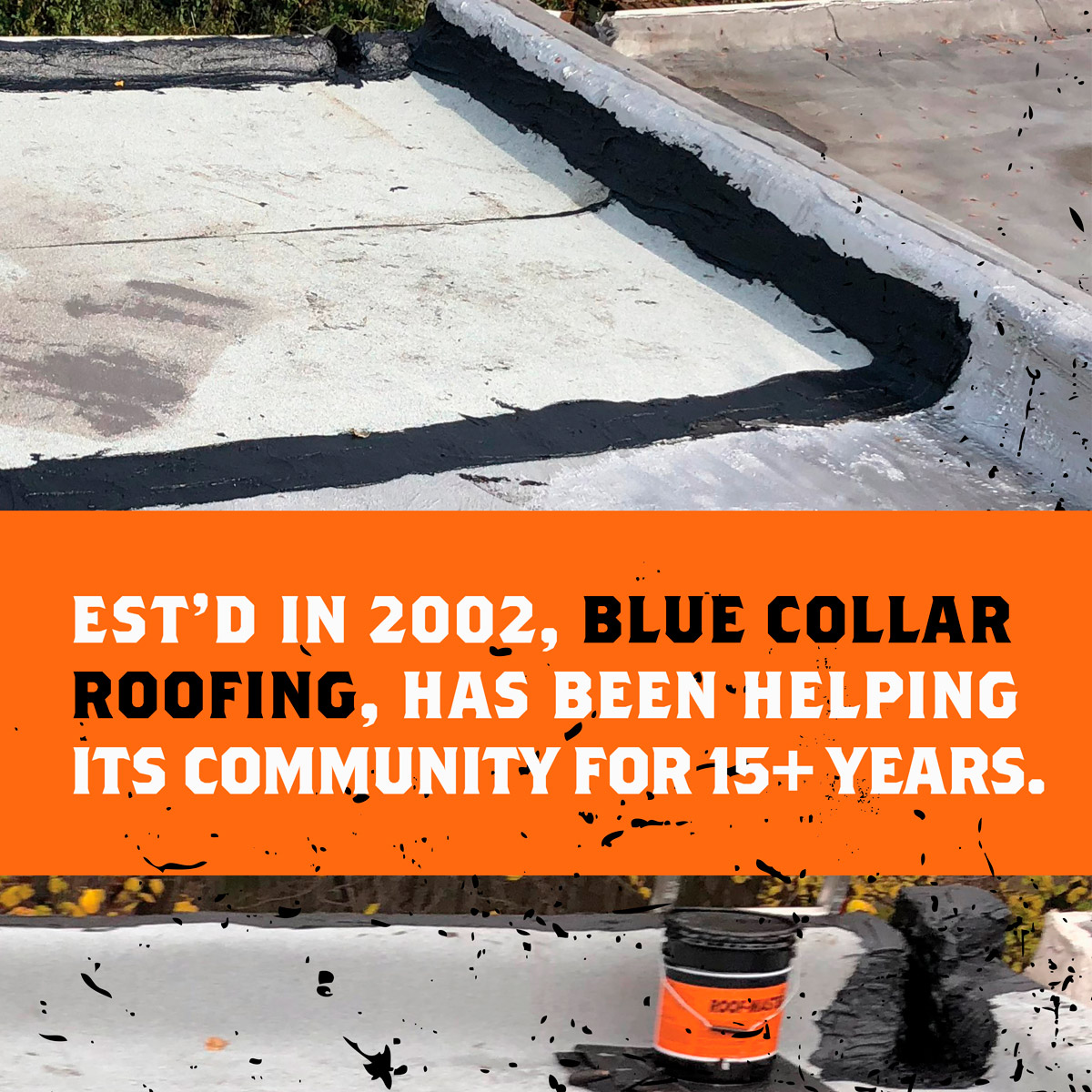 Established in 2002, Blue Collar Roofing, has been Helping its Community for 15+ Years